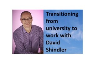 Episode 6 – Transitioning from university to work with David Shindler