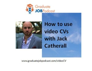 Episode 8 – How to use video CVs with Jack Catherall
