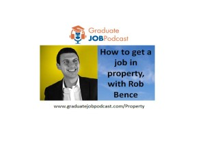 Episode 36: How to get a job in property, with Rob Bence