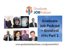 Episode 52 – Graduate Job Podcast – Greatest Hits Part 1